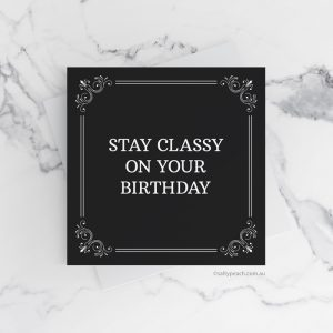 Stay Classy on Your Birthday