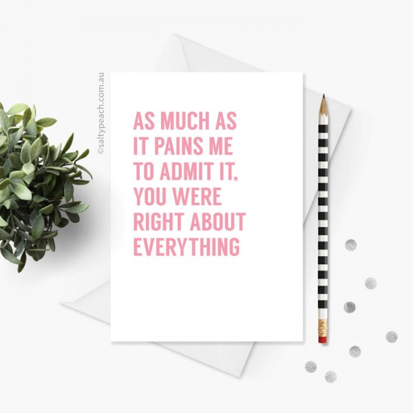 You Were Right About Everything card - pink