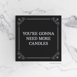 You're Gonna Need More Candles
